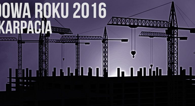 BUDOWA ROKU PODKARPACIA 2016 - XVII EDYCJA