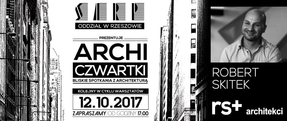 [12.10.2017]  ROBERT SKITEK – RS+  – ARCHICZWARTKI