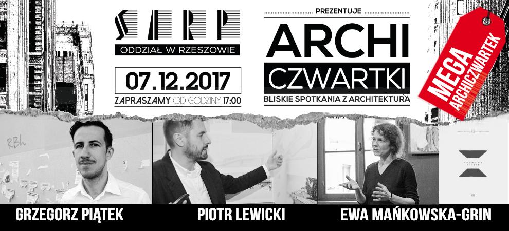 [07.12.2017] MEGA ARCHICZWARTEK – GRZEGORZ PIĄTEK, PIOTR LEWICKI, EWA MAŃKOWSKA-GRIN