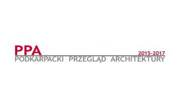 Wyniki Konkursu PPA - Podkarpacki Przegląd Architektury 2015-2017