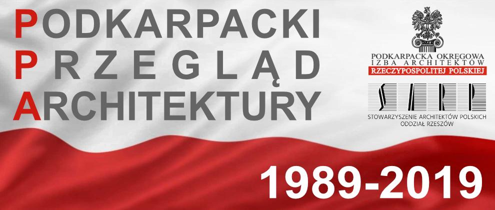 PPA – Podkarpacki Przegląd Architektury 2019 – lata: 1989-2019