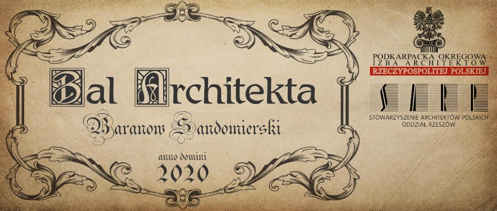 REJESTRACJA: BAL ARCHITEKTA 2020 BARANÓW SANDOMIERSKI